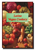 Click here to read more about Latino Vegan Cookery